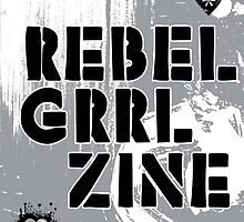 Rebel Grrl Zine by incurablehippie