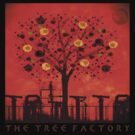 The tree factory by Colleen Milburn