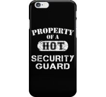 Property Of A Hot Security Guard - Custom Tshirt iPhone Case/Skin