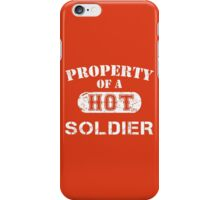 Property Of A Hot Soldier - Custom Tshirt iPhone Case/Skin
