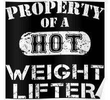 Property Of A Hot Weight Lifter - Custom Tshirt Poster