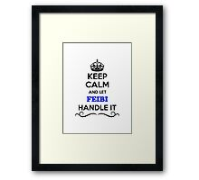 Keep Calm and Let FEIBI Handle it Framed Print