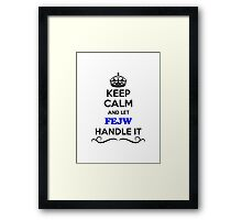 Keep Calm and Let FEJW Handle it Framed Print
