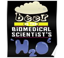 """""""Beer is the Biomedical Scientist's H20"""" Collection #43038 Poster"""