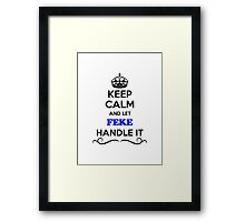 Keep Calm and Let FEKE Handle it Framed Print