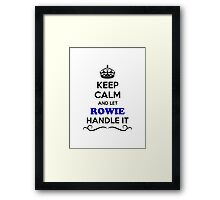 Keep Calm and Let ROWIE Handle it Framed Print
