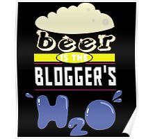 """""""Beer is the Blogger's H20"""" Collection #43040 Poster"""