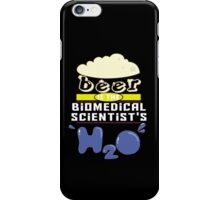"""""""Beer is the Biomedical Scientist's H20"""" Collection #43038 iPhone Case/Skin"""