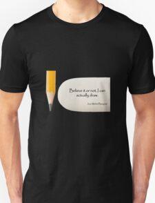 Believe it or not T-Shirt