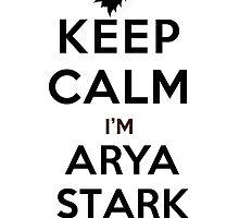 Keep Calm I'm Arya Stark (LS) by rachaelroyalty