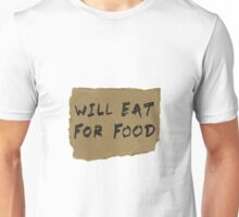 Will Eat For Food Cardboard Sign Unisex T-Shirt