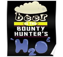 """""""Beer is the Bounty Hunter's H20"""" Collection #43044 Poster"""