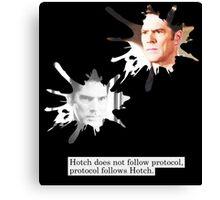 Hotch does not follow protocol. Protocol follows Hotch.  Canvas Print