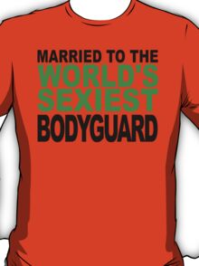 Married To The World's Sexiest Bodyguard T-Shirt