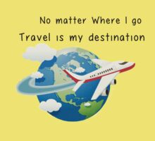 Travel is my destination Kids Tee
