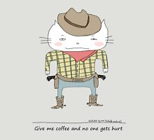 Give me coffee and no one gets hurt Unisex T-Shirt
