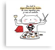 Le super pouvoir des sushis / Ooh la la ! (French doodles) Canvas Print