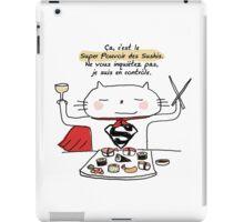 Le super pouvoir des sushis / Ooh la la ! (French doodles) iPad Case/Skin