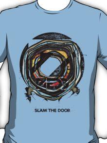 Slam The Door T-Shirt