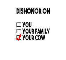 Dishonor on your cow Photographic Print