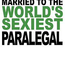Married To The World's Sexiest Paralegal by GiftIdea