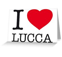 I ♥ LUCCA Greeting Card