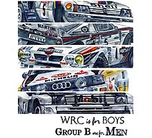 WRC is for boys, Group B was for men Photographic Print