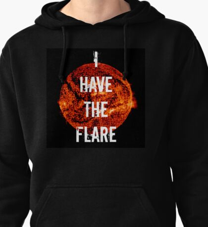 I Have The Flare Pullover Hoodie