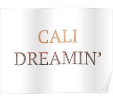 Cali Dreamin Poster