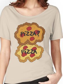 Pizza? Pizza - TFIOS Women's Relaxed Fit T-Shirt