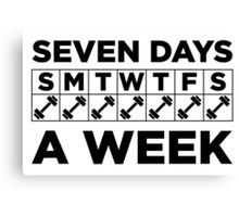 Seven Days A Week of the Gym Canvas Print