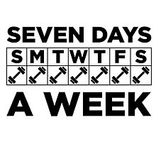 Seven Days A Week of the Gym Photographic Print