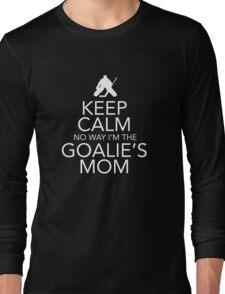 Keep Calm No Way Goalies Mom Tshirt/Hoodie Long Sleeve T-Shirt