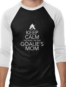 Keep Calm No Way Goalies Mom Tshirt/Hoodie Men's Baseball ¾ T-Shirt