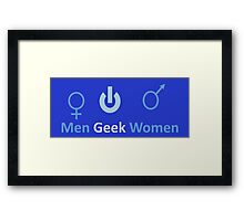 men Geek Women Framed Print