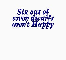 Six out of seven dwarfs aren't Happy Unisex T-Shirt