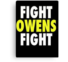 Fight Owens Fight Canvas Print
