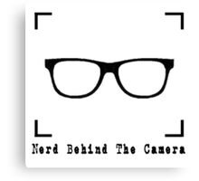 Nerd Behind The Camera Canvas Print