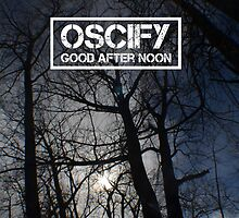 Oscify - Good After Noon 1 by AYSReally