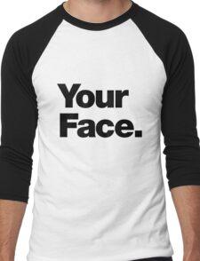 Your Face - Dark Text Men's Baseball ¾ T-Shirt