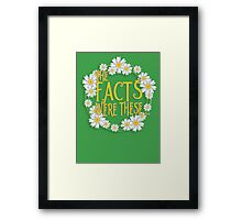 The Facts Were These... [Pushing Daisies] Framed Print