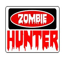ZOMBIE HUNTER, FUNNY DANGER STYLE FAKE SAFETY SIGN Photographic Print