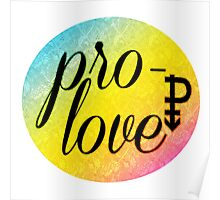 Pro- Love - Pansexual Poster