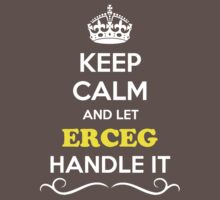Keep Calm and Let ERCEG Handle it Kids Clothes