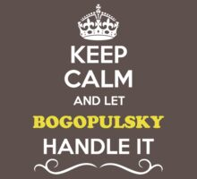Keep Calm and Let BOGOPULSKY Handle it Kids Clothes