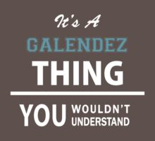 Its a GALENDEZ thing, you wouldn't understand Kids Clothes