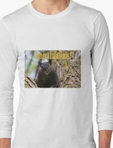 Congratulations Squirrel Long Sleeve T-Shirt
