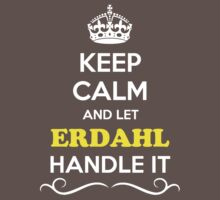 Keep Calm and Let ERDAHL Handle it Kids Clothes