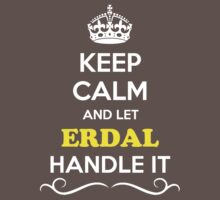 Keep Calm and Let ERDAL Handle it Kids Clothes