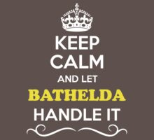 Keep Calm and Let BATHELDA Handle it Kids Clothes